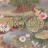 A Time In Arcadia